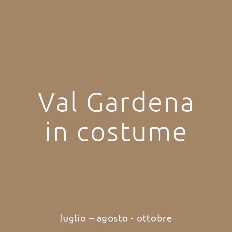 Val Gardena in costume