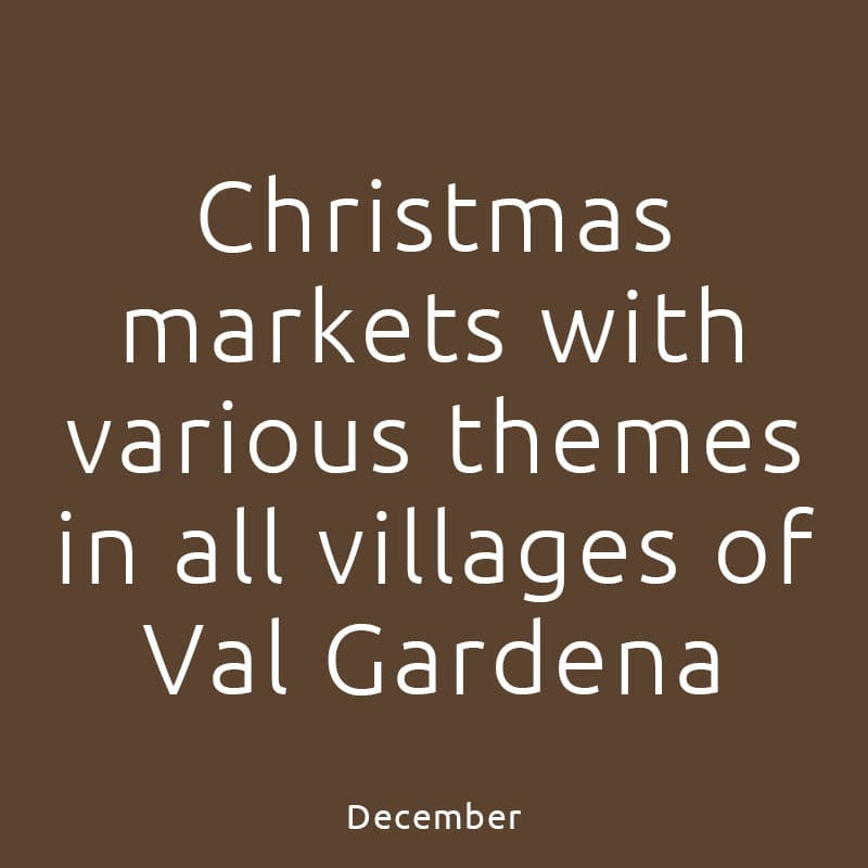 Christmas markets with various themes in all villages of Val Gardena