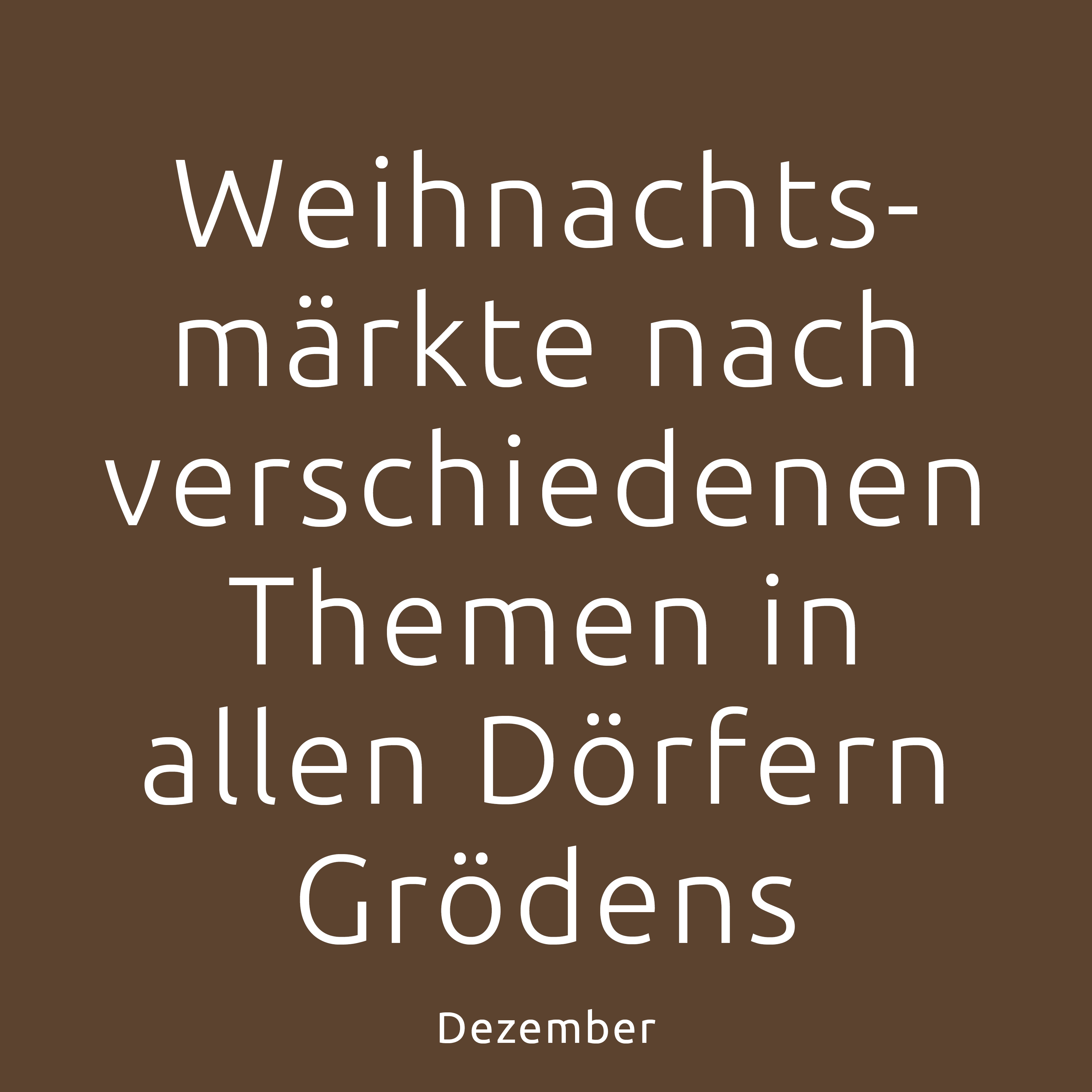 Weihnachtsmärkte nach verschiedenen Themen in allen Dörfern Grödens